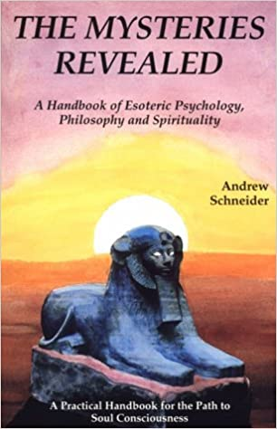 The Mysteries Revealed: A Handbook of Esoteric Psychology,