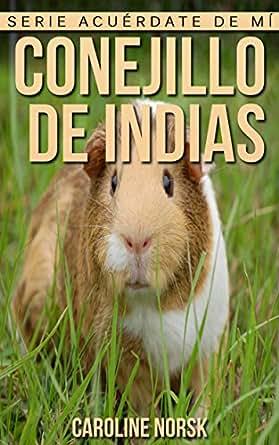 Conejillo de indias: Libro de imágenes asombrosas y datos curiosos