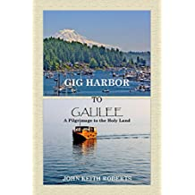 Gig Harbor to Galilee: A Pilgrimage to the Holy Land