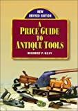 img - for A Price Guide to Antique Tools by Herbert P. Kean (1998-03-01) book / textbook / text book
