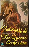 Front cover for the book The Queen's Confession by Victoria Holt