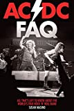img - for AC/DC FAQ: All Thats Left to Know About the Worlds True Rock n Roll Band (FAQ Series) book / textbook / text book