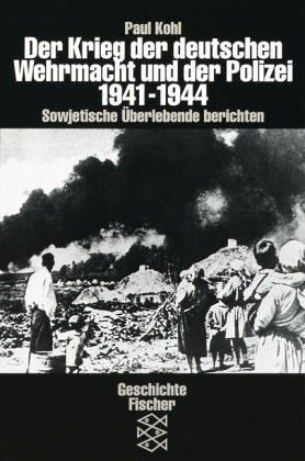 Der Krieg der deutschen Wehrmacht und der Polizei 1941-1944. Sowjetische Überlebende berichten