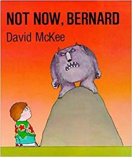 Not Now, Bernard: Amazon.co.uk: David McKee: Books