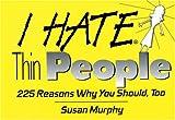 I Hate Thin People, Susan Murphy, 1575870576