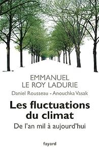 Les fluctuations du climat de l'an mil à aujourd'hui par Emmanuel Le Roy Ladurie