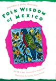 Folk Wisdom of Mexico, , 0811805131