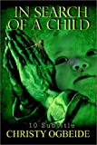 In Search of a Child, Christy Ogbeide, 1403324662