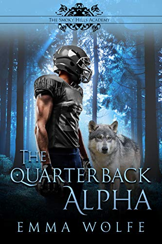 The Quarterback Alpha: A Sweet YA Paranormal Romance (The Smoky Hills Academy Book 1)