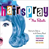 Hairspray: The Roots