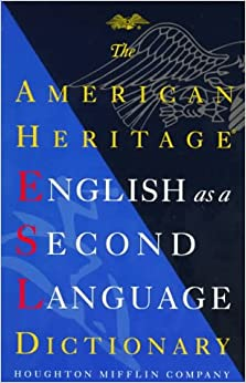 The American Heritage English As a Second Language Dictionary