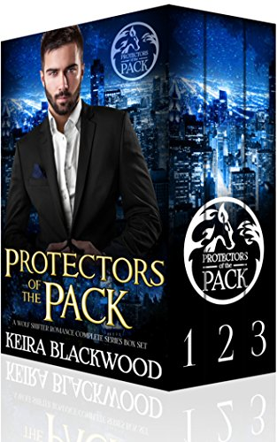Protectors of the Pack Box Set: A Wolf Shifter Paranormal Romance by [Blackwood, Keira]