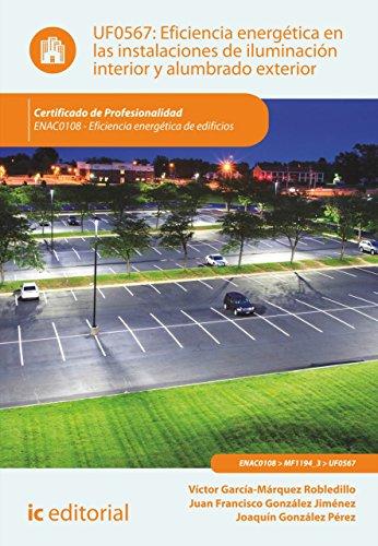 Descargar Libro Eficiencia Energética En Las Instalaciones De Iluminación Interior Y Alumbrado Exterior. Enac0108 Joaquín González Pérez