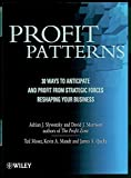 Profit Patterns : 30 Ways to Anticipate & Profit   from Strategic Forces Reshaping your Business