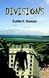 Divisions, Eutille E. Duncan, 1418474959