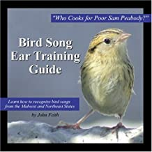 Bird Song Ear Training Guide Who Cooks For Poor Sam Peabody?: Learn How To Recognize Birdsongs From The Midwest And Northeast States