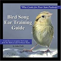 Bird Song Ear Training Guide: Who Cooks for Poor Sam Peabody? Learn to Recognize...