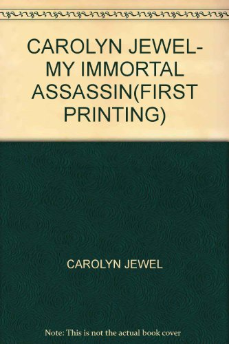 Price comparison product image CAROLYN JEWEL- MY IMMORTAL ASSASSIN(FIRST PRINTING)