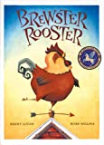 Brewster Rooster, Berny Lucas, 1550742922