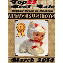 Top25 Best Sale - Higher Price in Auction - March 2014 - Vintage Plush Toys