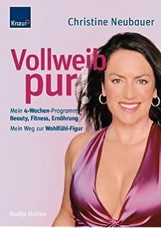 Vollweib pur!: Mein 4-Wochen-Programm; Beauty, Fitness, Ernährung