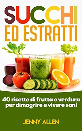 estratti di frutta e verdura dimagranti