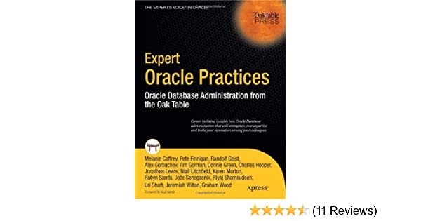 Expert Oracle Practices  Oracle Database Administration from the Oak Table  1st ed. 17acb2edaba1