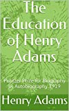 The Education of Henry Adams: Pulitzer Prize for Biography or Autobiography 1919