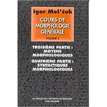 COURS DE MORPHOLOGIE GÉNÉRALE T03 : MOYENS MORPHOLOGIQUES / SYNTACTIQUES MORPHOLOGIQUES