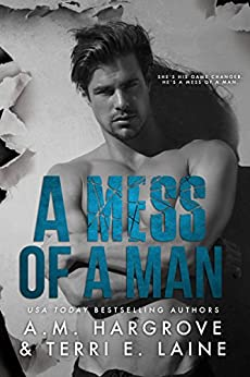 A Mess of A Man by [Hargrove, A. M., Laine, Terri E.]