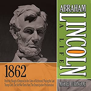 Abraham Lincoln: A Life 1862 Audiobook