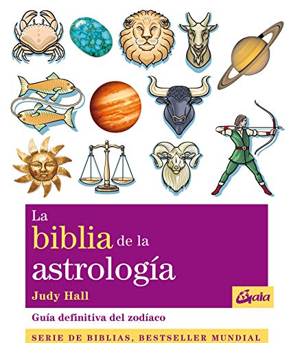 La biblia de la astrología. Guía definitiva del zodíaco (Cuerpo-Mente)
