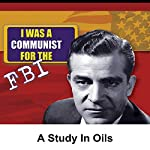 I Was a Communist for the FBI: A Study in Oils | Milton Geiger