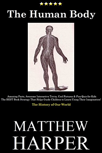 THE HUMAN BODY: Amazing Facts, Awesome Interactive Trivia, Cool ...