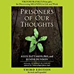Prisoners of Our Thoughts: Viktor Frankl's Principles for Discovering Meaning in Life and Work | Elaine Dundon,Alex Pattakos