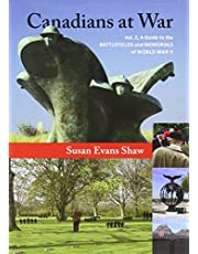 Canadians at War, Vol. 2: A Guide to the Battlefields and Memorials of World War II