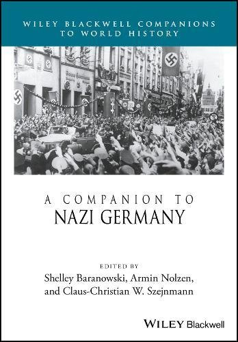A Companion to Nazi Germany (Wiley Blackwell Companions to World History)