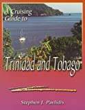 A Cruising Guide to Trinidad and Tobago, Stephen J. Pavlidis, 189239913X