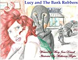 Lucy and The Bank Robbers (Lucy Lavender Series Book 1)
