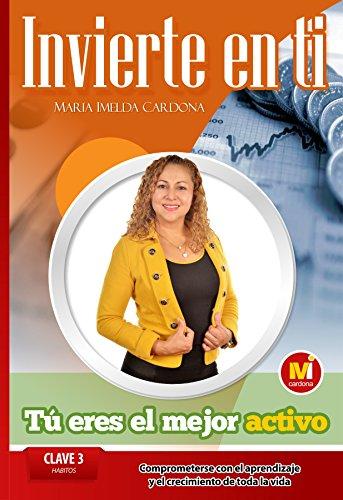 Invierte en ti, Tu eres el mejor Activo: Clave 3 Hábitos Comprometerse Con El Aprendizaje Y El Crecimiento De Toda La Vida Libro (Spanish - Ti Finance