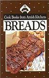 Breads, Phyllis Pellman Good and Rachel Thomas Pellman, 1561481963