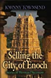 Selling the City of Enoch, Johnny Townsend, 1626469652