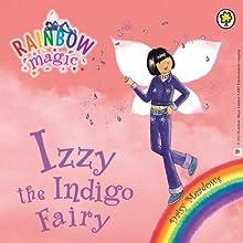 Rainbow Magic: The Rainbow Fairies 6: Izzy the Indigo Fairy Audiobook by Daisy Meadows Narrated by Sophia Myles