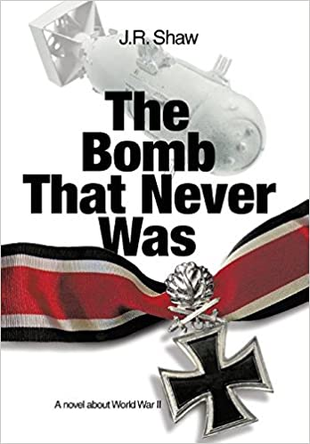 Book The Bomb That Never Was: A novel about World War II