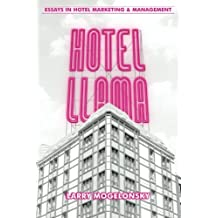 Hotel Llama: Essays in Hotel Marketing and Management