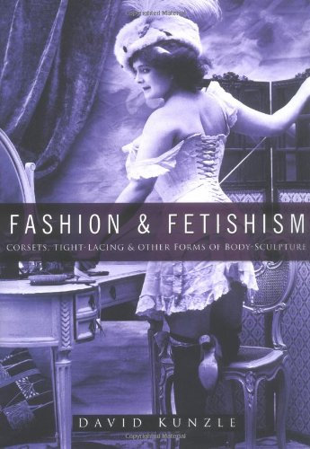 [Fashion & Fetishism: Corsets, Tight-Lacing and Other Forms of Body-Sculpture] (Tights Costumes Accessory)