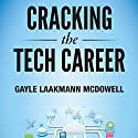 Cracking the Tech Career: Insider Advice on Landing a Job at Google, Microsoft, Apple, or any Top Tech Company Hörbuch von Gayle Laakman McDowell Gesprochen von: Carly Robins