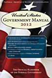 United States Government Manual 2012, National Archives and Records Administration Staff, 1616084472