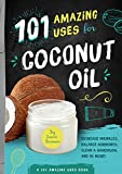 img - for 101 Amazing Ways to Use Coconut Oil: Reduce Wrinkles, Balance Hormones, Clean a Hairbrush and 98 More! (101 Amazing Uses) (101 Ways) book / textbook / text book
