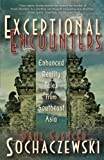 img - for Exceptional Encounters: Enhanced Reality Tales from Southeast Asia book / textbook / text book